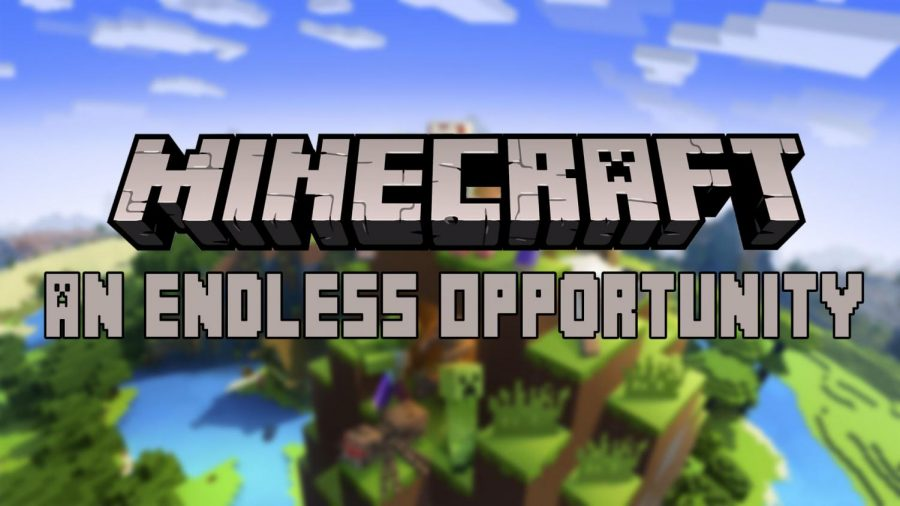 Minecraft%3A+An+Endless+Opportunity